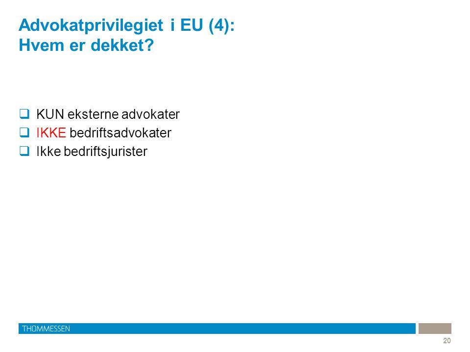 Advokatprivilegiet i EU (4): Hvem er dekket