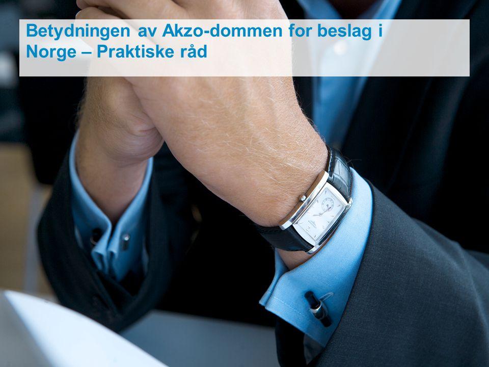 Betydningen av Akzo-dommen for beslag i Norge – Praktiske råd