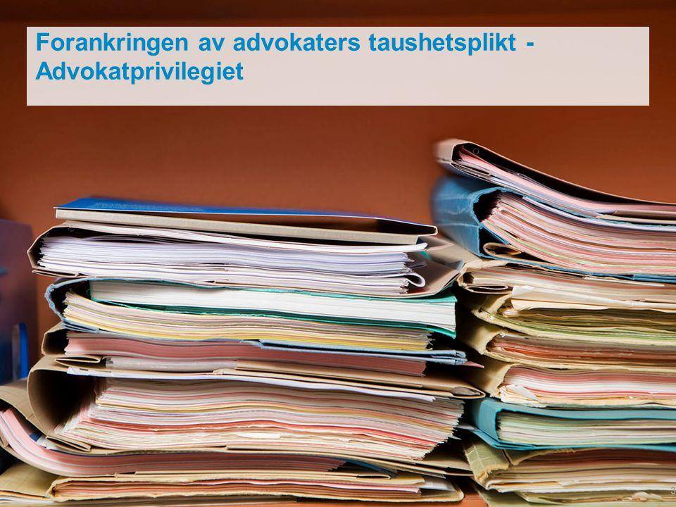 Forankringen av advokaters taushetsplikt - Advokatprivilegiet