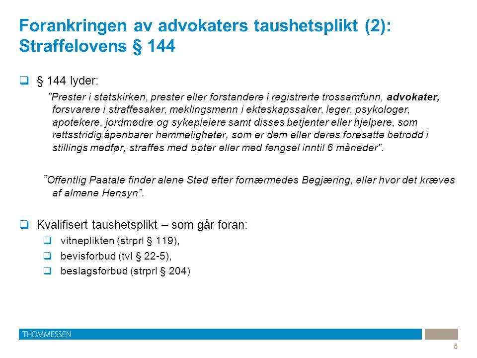 Forankringen av advokaters taushetsplikt (2): Straffelovens § 144