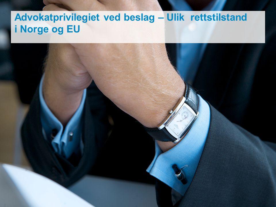 Advokatprivilegiet ved beslag – Ulik rettstilstand i Norge og EU