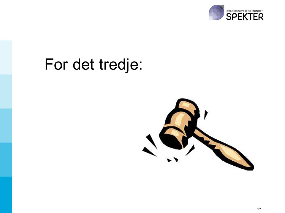 For det tredje: