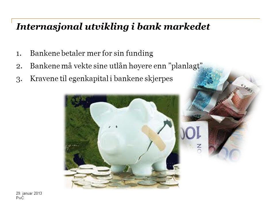 Internasjonal utvikling i bank markedet