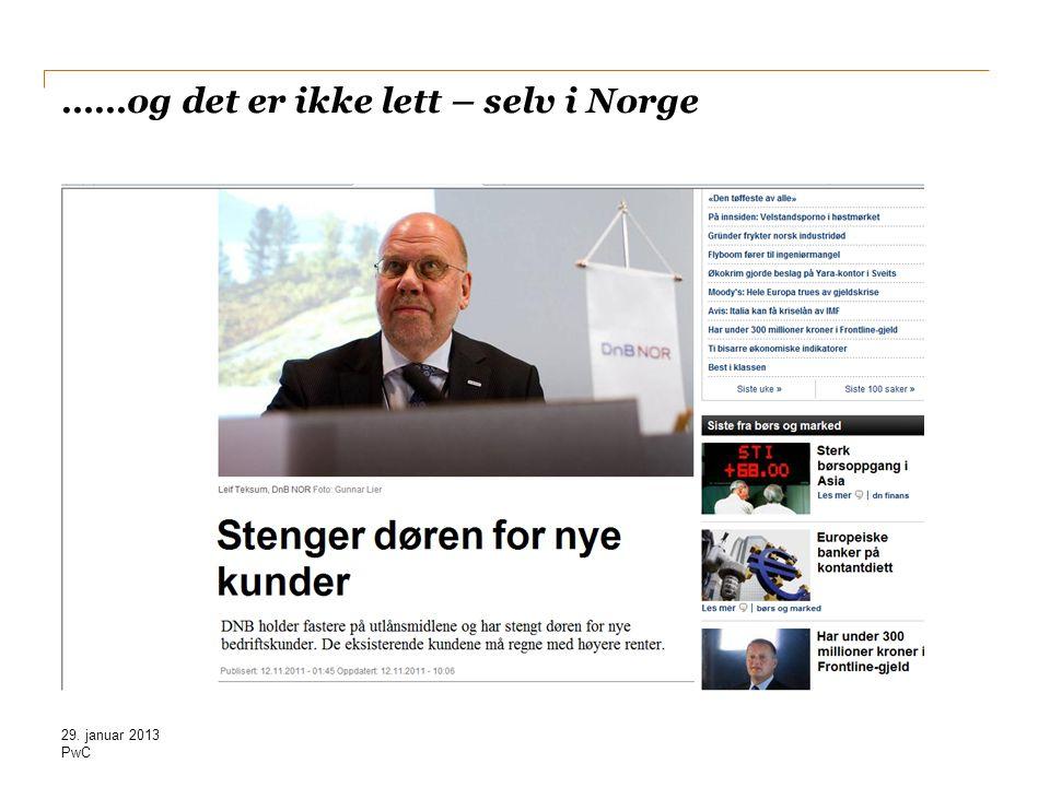 ……og det er ikke lett – selv i Norge