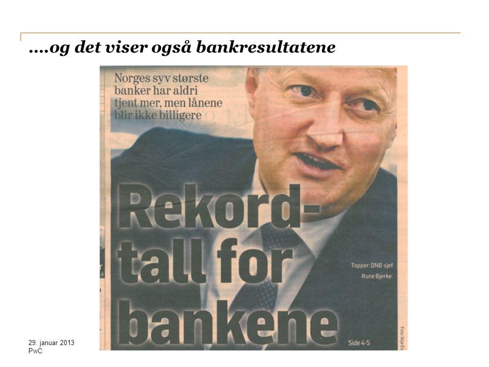 ….og det viser også bankresultatene