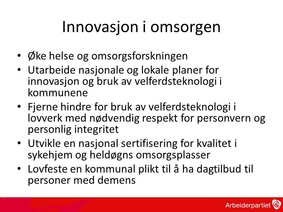 Innovasjon i omsorgen Øke helse og omsorgsforskningen