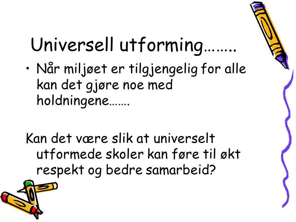 Universell utforming……..