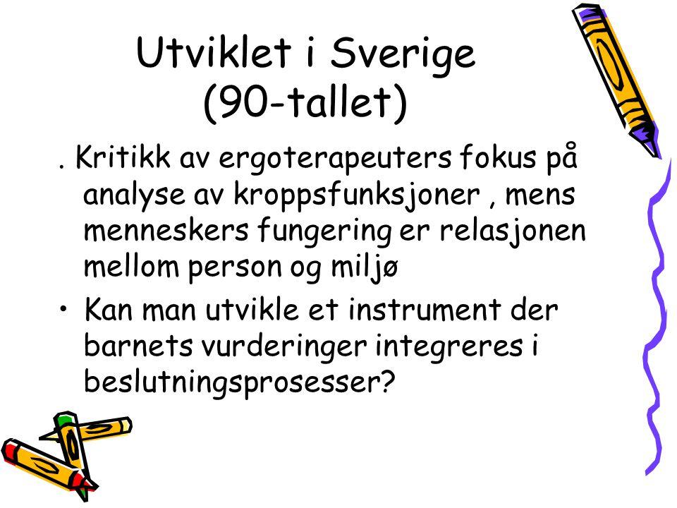 Utviklet i Sverige (90-tallet)