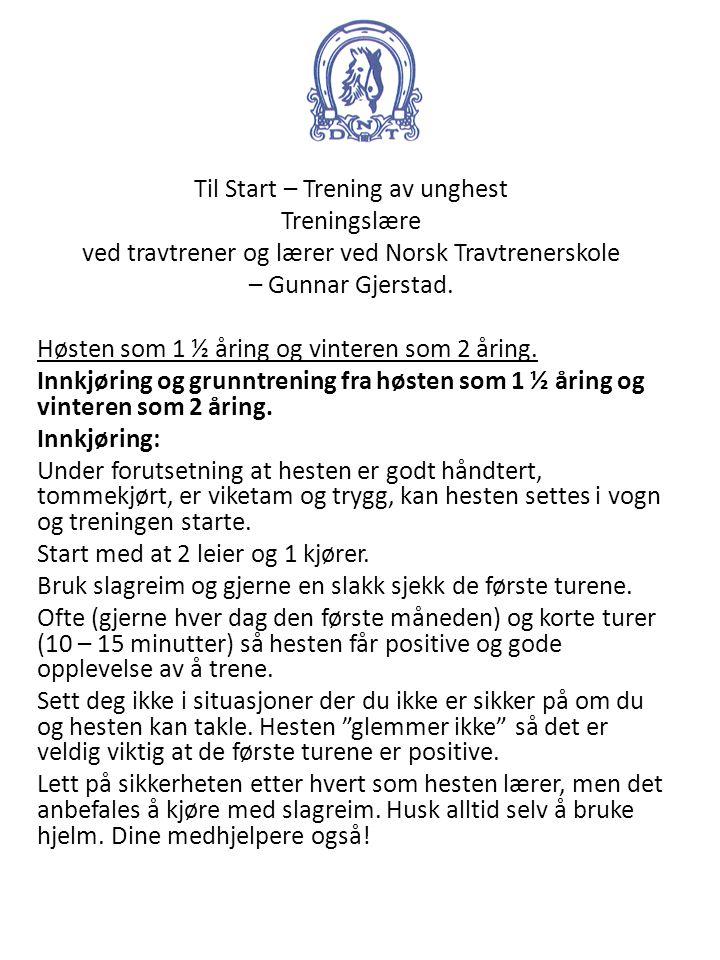 Til Start – Trening av unghest Treningslære ved travtrener og lærer ved Norsk Travtrenerskole – Gunnar Gjerstad.