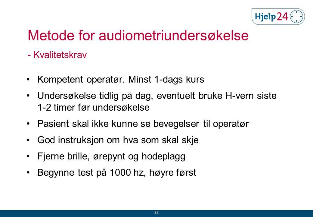 Metode for audiometriundersøkelse - Kvalitetskrav