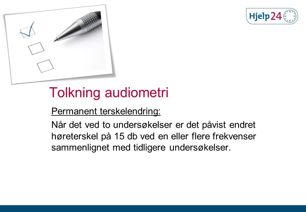 Tolkning audiometri Permanent terskelendring: