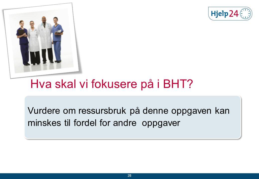 Hva skal vi fokusere på i BHT