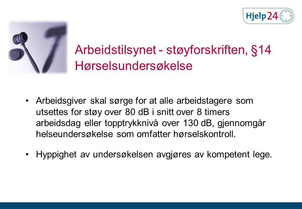 Arbeidstilsynet - støyforskriften, §14 Hørselsundersøkelse