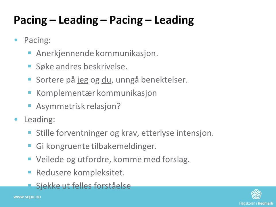 Pacing – Leading – Pacing – Leading
