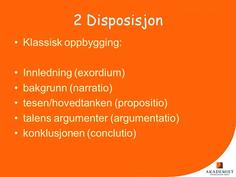 2 Disposisjon Klassisk oppbygging: Innledning (exordium)