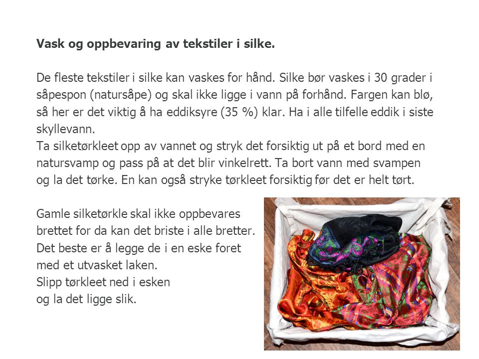 Vask og oppbevaring av tekstiler i silke