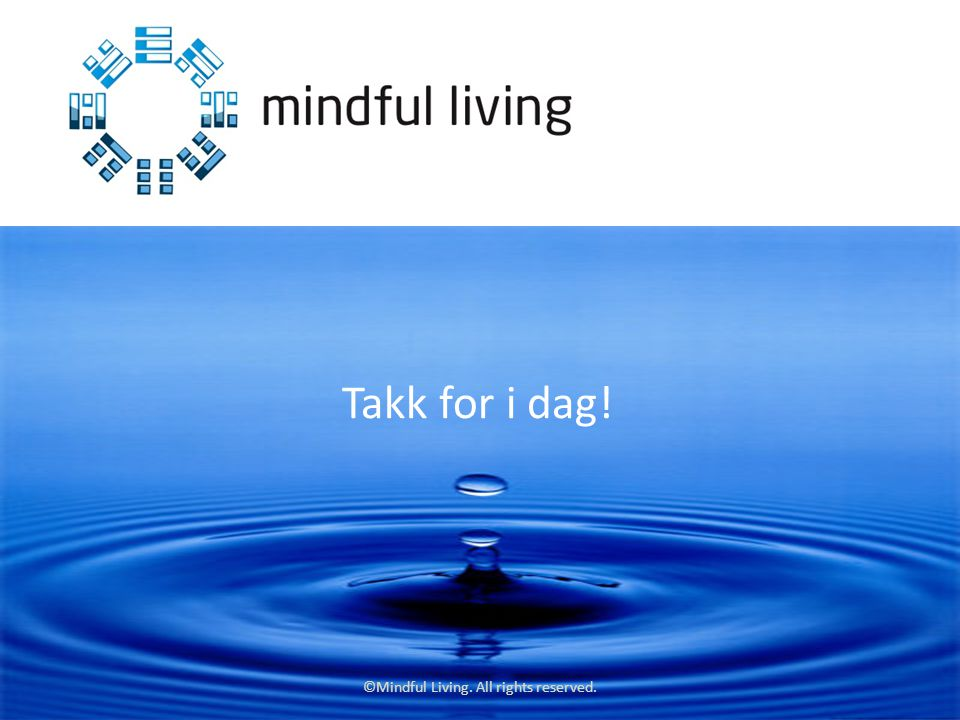 ©Mindful Living. All rights reserved.