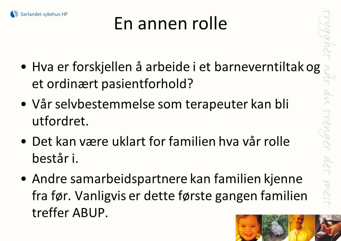 En annen rolle Hva er forskjellen å arbeide i et barneverntiltak og et ordinært pasientforhold