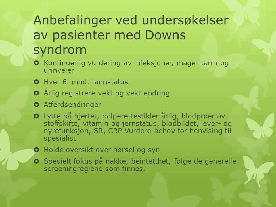 Anbefalinger ved undersøkelser av pasienter med Downs syndrom