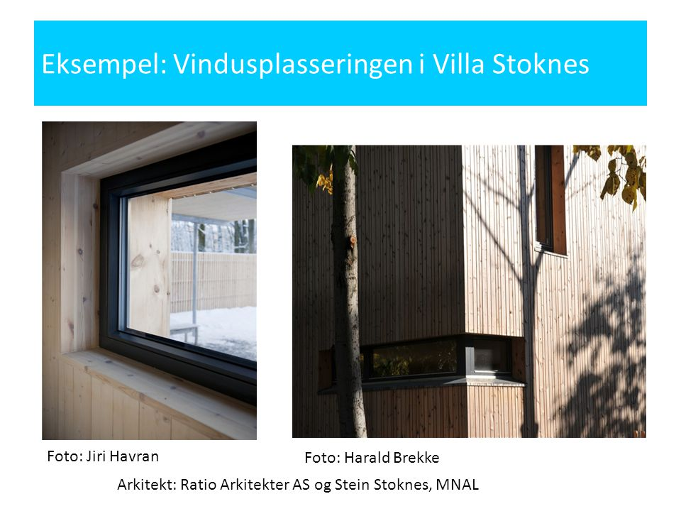 Eksempel: Vindusplasseringen i Villa Stoknes