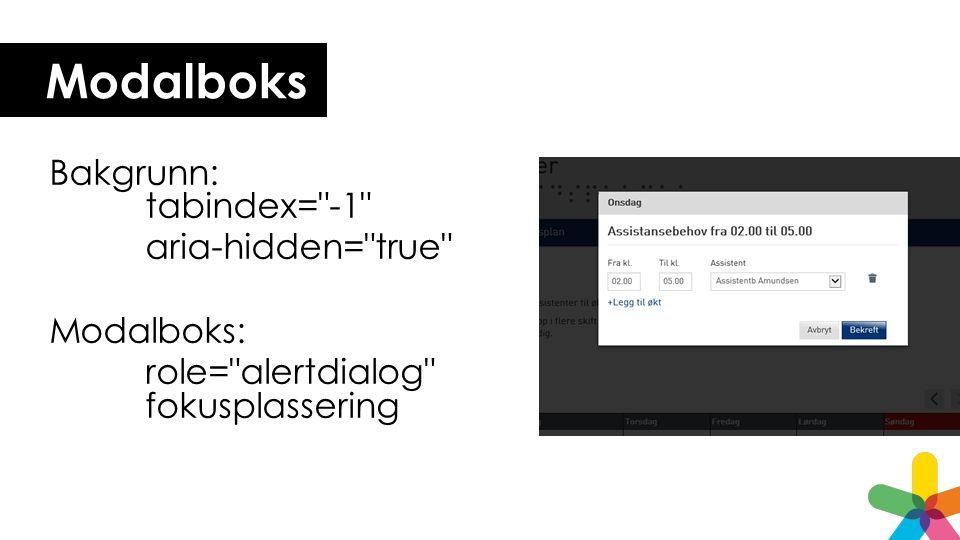 Modalboks Bakgrunn: tabindex= -1 aria-hidden= true Modalboks: