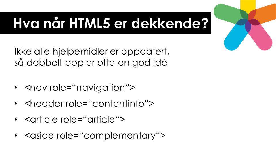Hva når HTML5 er dekkende
