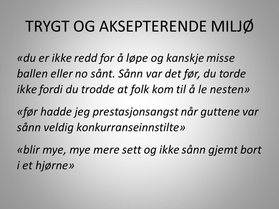 TRYGT OG AKSEPTERENDE MILJØ