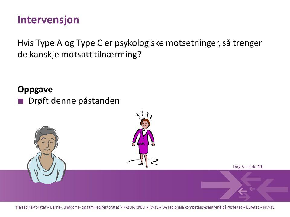 Intervensjon Hvis Type A og Type C er psykologiske motsetninger, så trenger de kanskje motsatt tilnærming
