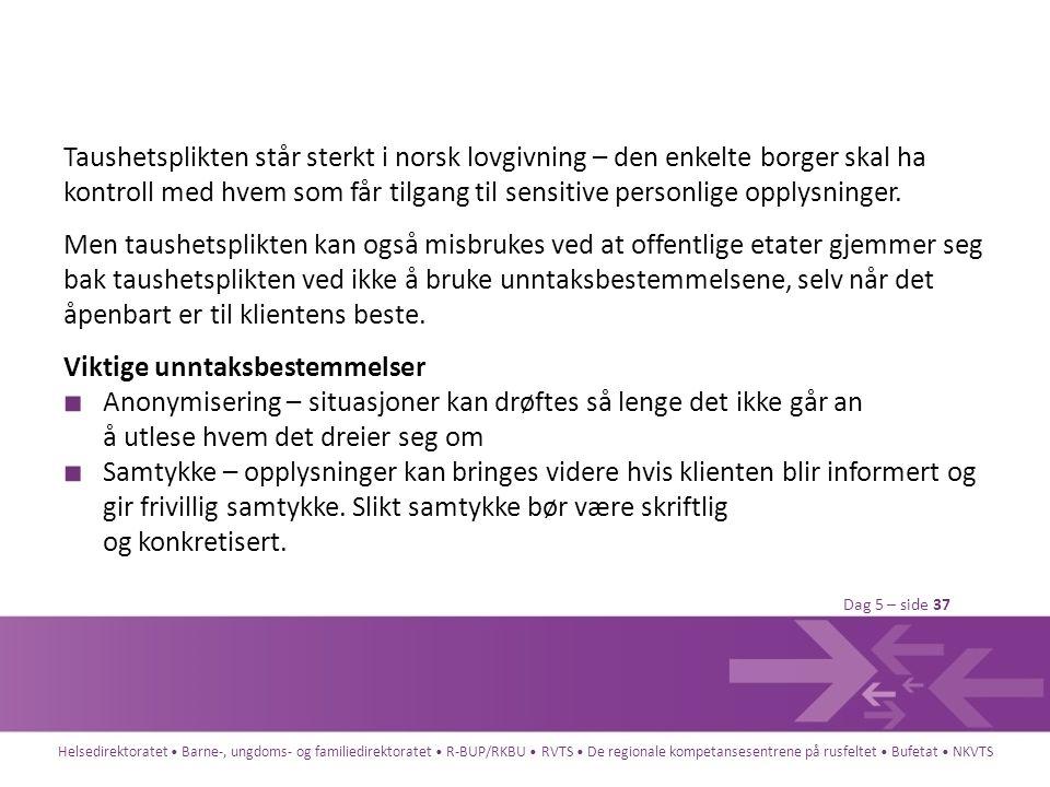 Taushetsplikten står sterkt i norsk lovgivning – den enkelte borger skal ha kontroll med hvem som får tilgang til sensitive personlige opplysninger.