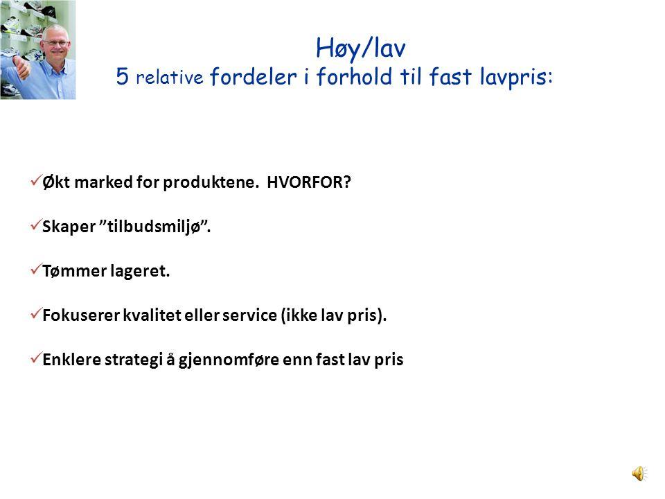 Høy/lav 5 relative fordeler i forhold til fast lavpris: