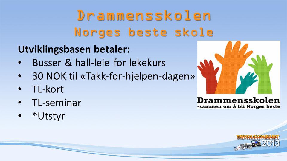 Drammensskolen Norges beste skole Utviklingsbasen betaler: