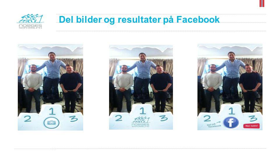 Del bilder og resultater på Facebook
