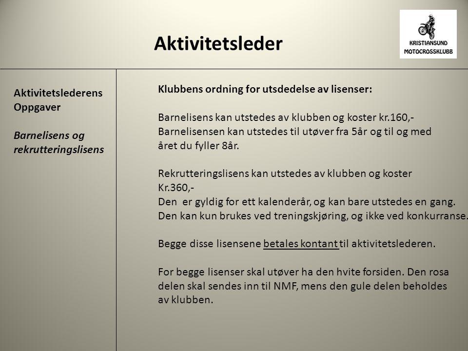 Aktivitetsleder Klubbens ordning for utsdedelse av lisenser: