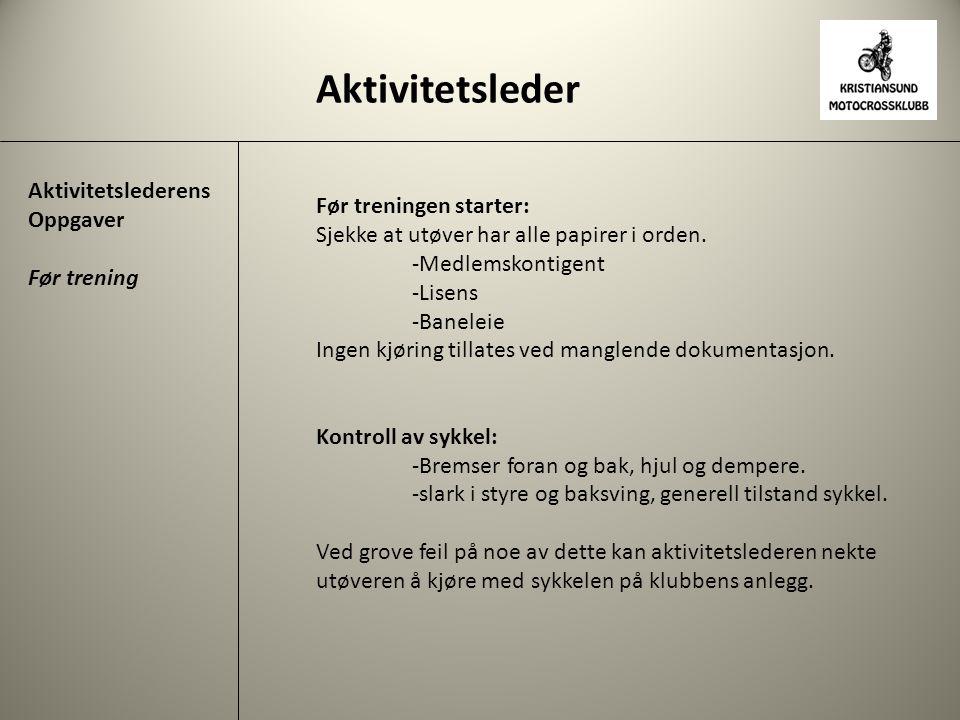 Aktivitetsleder Aktivitetslederens Oppgaver Før treningen starter:
