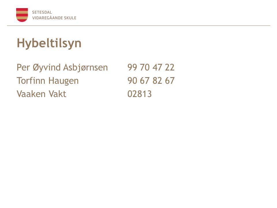Hybeltilsyn Per Øyvind Asbjørnsen 99 70 47 22 Torfinn Haugen 90 67 82 67 Vaaken Vakt 02813