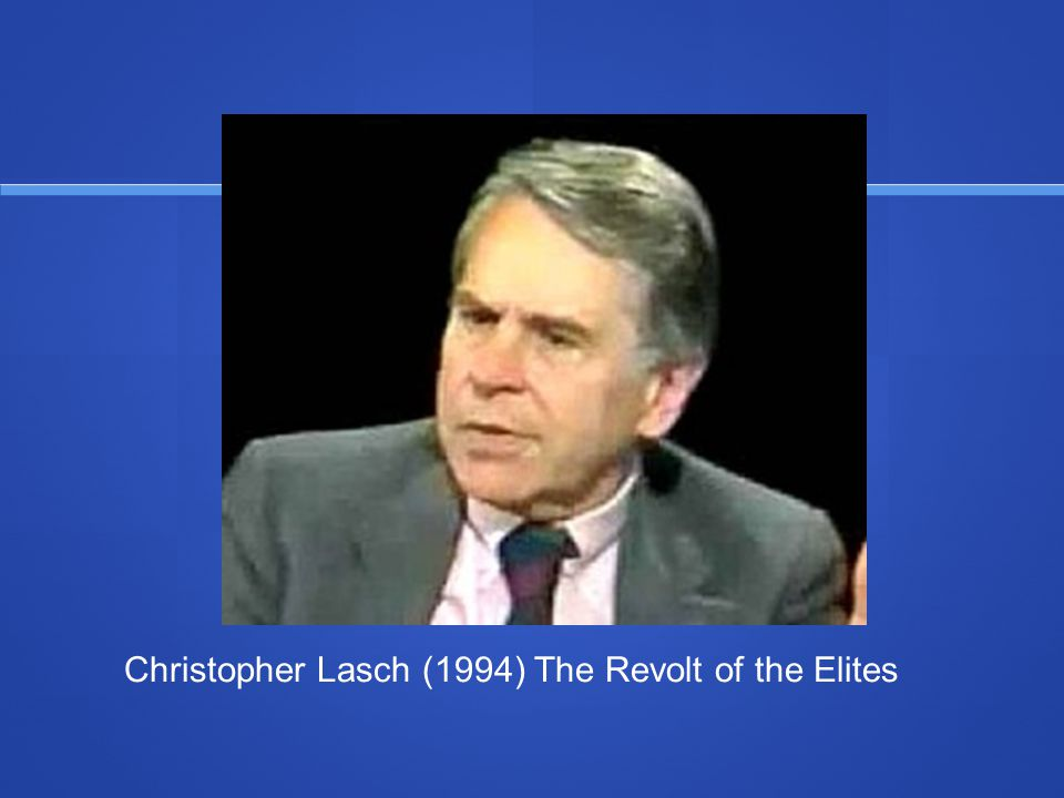 Christopher Lasch (1994) The Revolt of the Elites