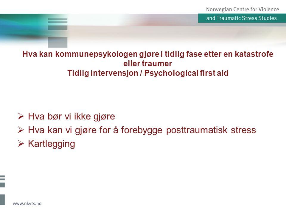Hva kan vi gjøre for å forebygge posttraumatisk stress Kartlegging