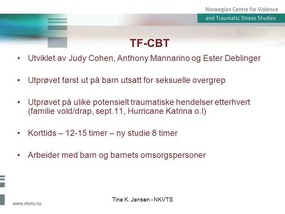 TF-CBT Utviklet av Judy Cohen, Anthony Mannarino og Ester Deblinger