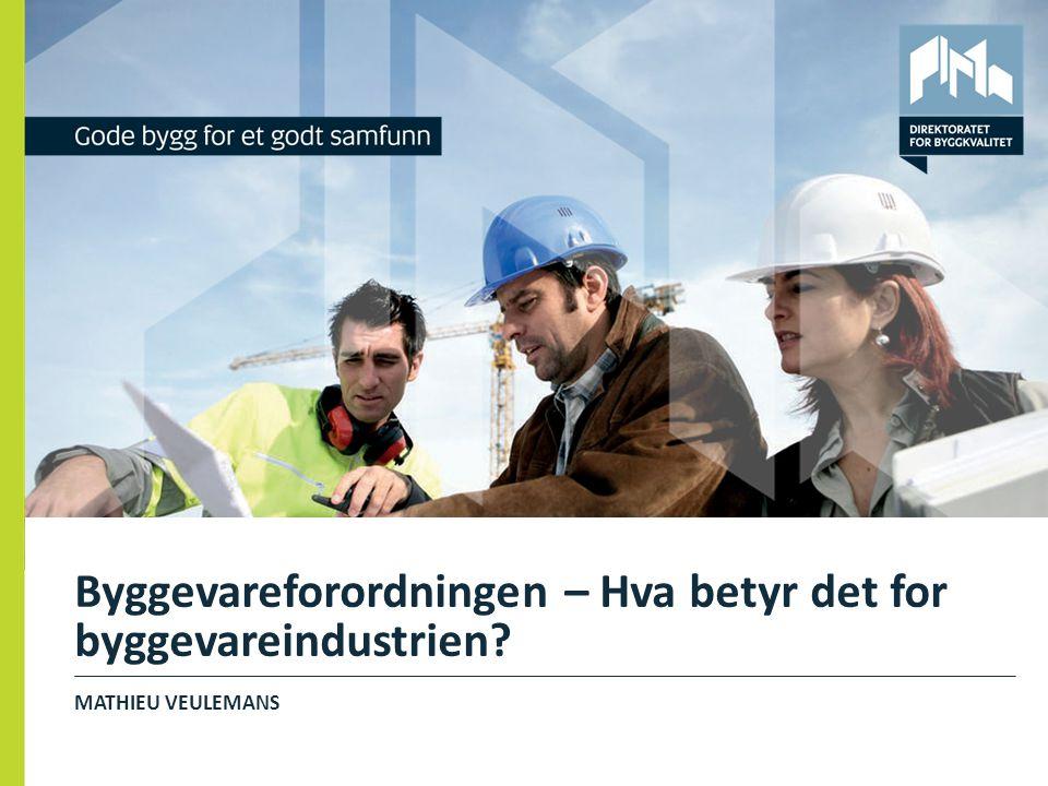 Byggevareforordningen – Hva betyr det for byggevareindustrien