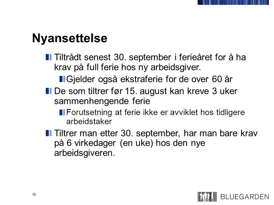 Nyansettelse Tiltrådt senest 30. september i ferieåret for å ha krav på full ferie hos ny arbeidsgiver.