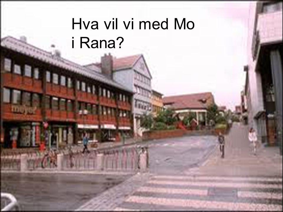 Hva vil vi med Mo i Rana