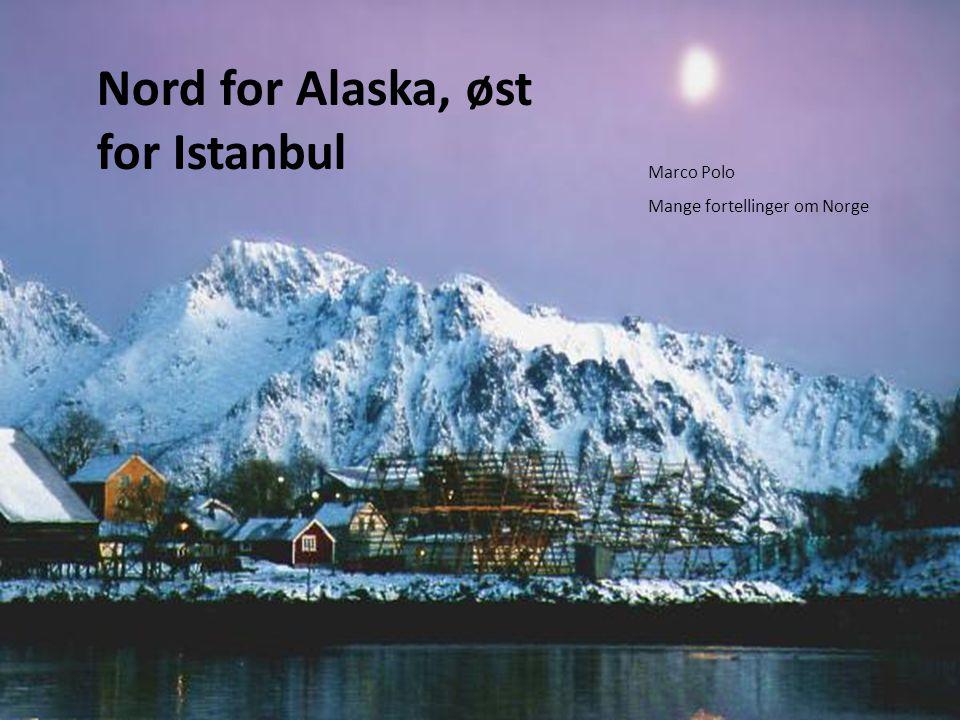 Nord for Alaska, øst for Istanbul