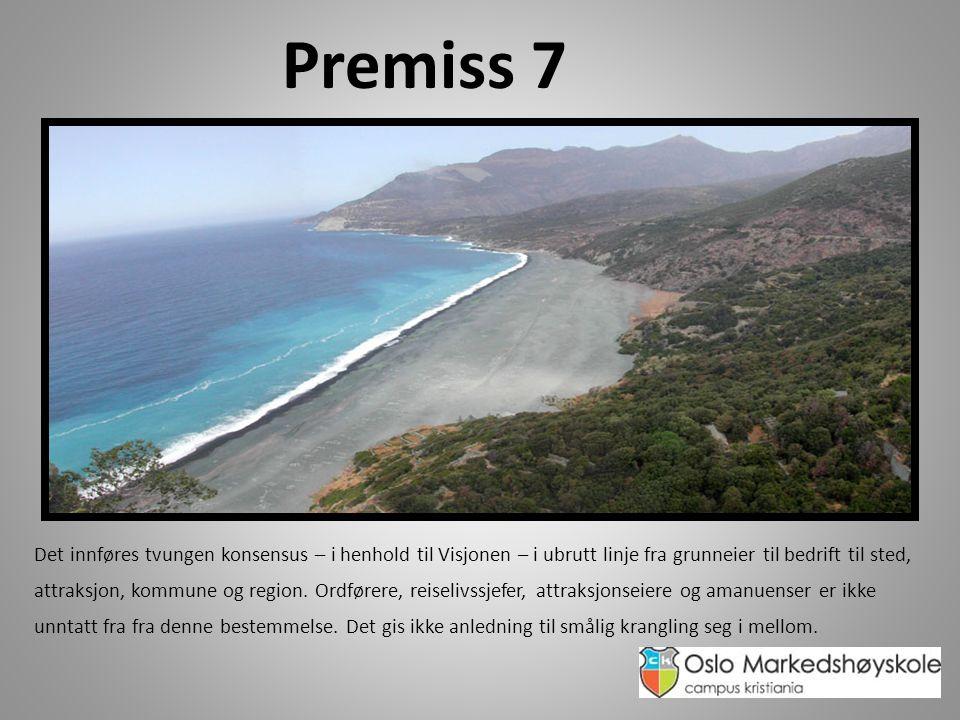Premiss 7