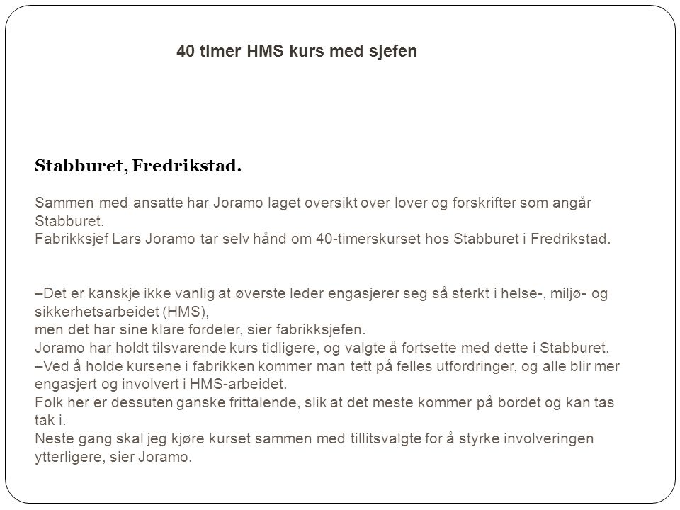 40 timer HMS kurs med sjefen Stabburet, Fredrikstad.ublisert: 30.04.2