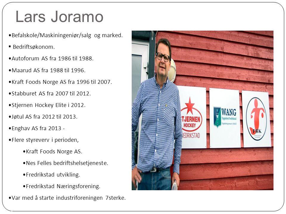Lars Joramo Befalskole/Maskiningeniør/salg og marked. Bedriftsøkonom.