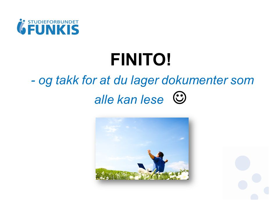 FINITO! - og takk for at du lager dokumenter som alle kan lese 