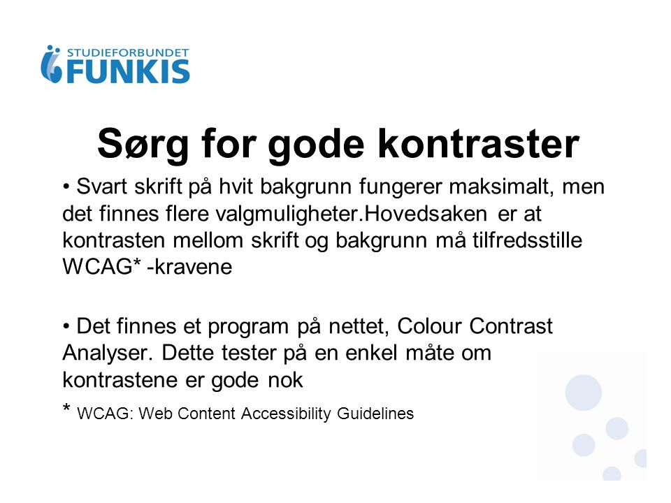 Sørg for gode kontraster