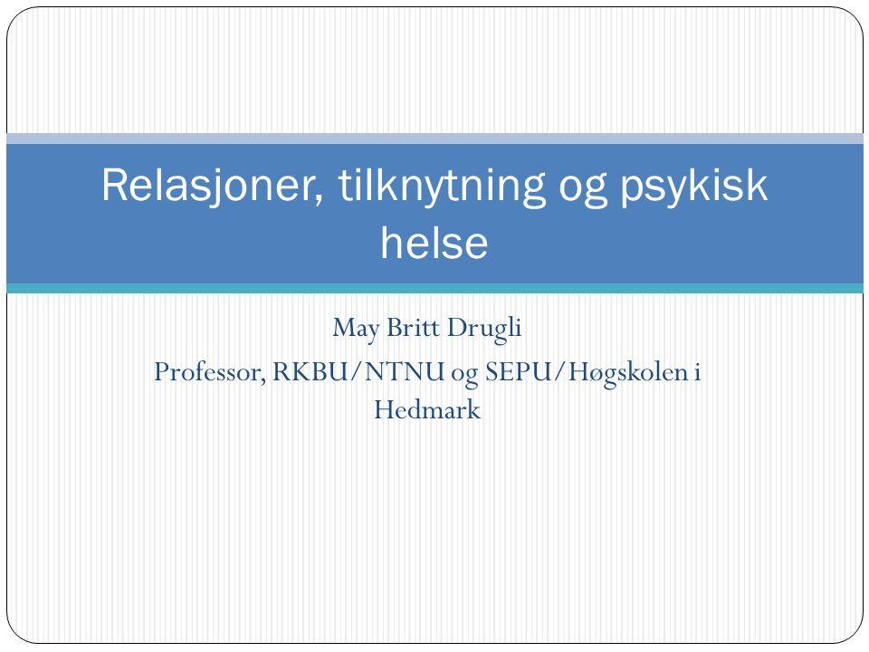 Relasjoner, tilknytning og psykisk helse