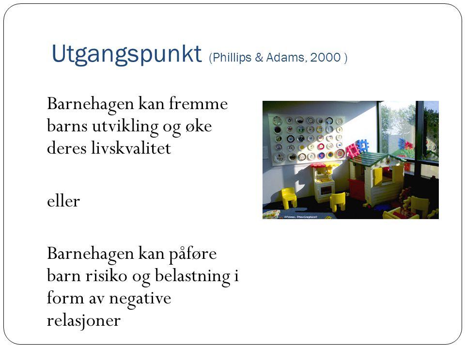 Utgangspunkt (Phillips & Adams, 2000 )