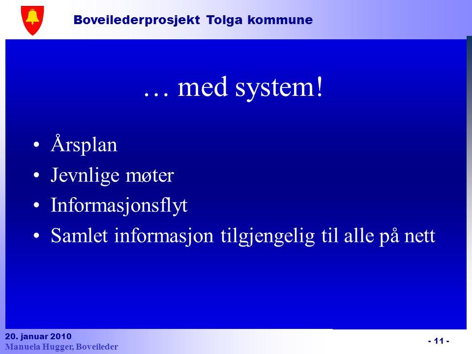… med system! Årsplan Jevnlige møter Informasjonsflyt